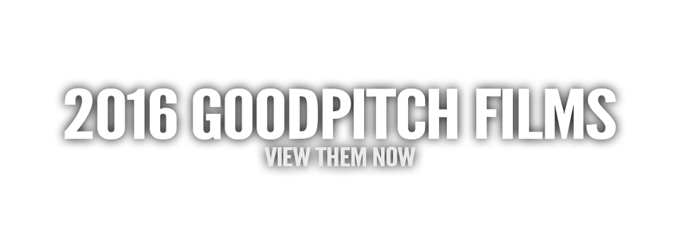 2016 GoodPitch Films
