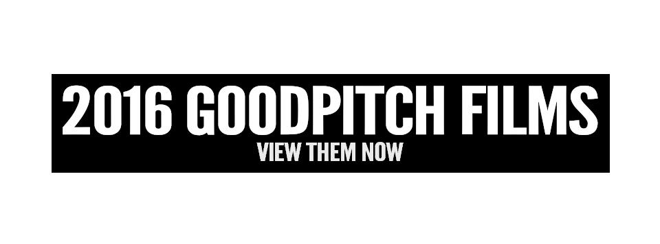 2016 GoodPitch Films